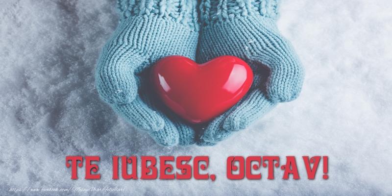 Felicitari de dragoste - TE IUBESC, Octav!