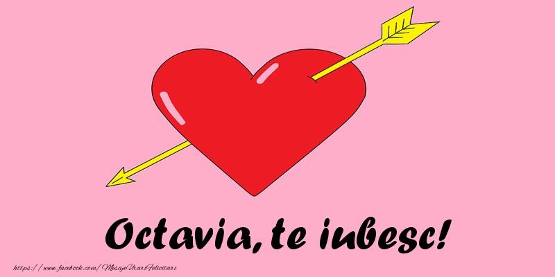 Felicitari de dragoste - Octavia, te iubesc!