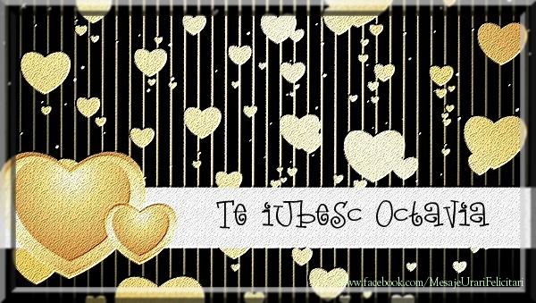 Felicitari de dragoste - Te iubesc Octavia
