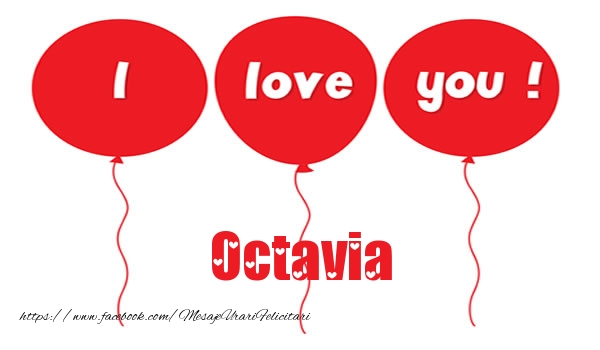 Felicitari de dragoste - I love you Octavia