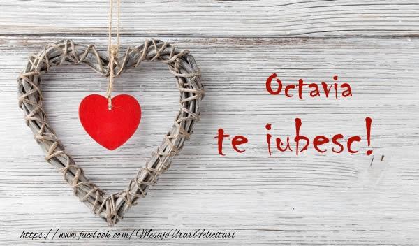 Felicitari de dragoste - Octavia, Te iubesc