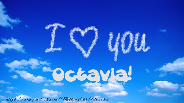 Felicitari de dragoste - I Love You Octavia!