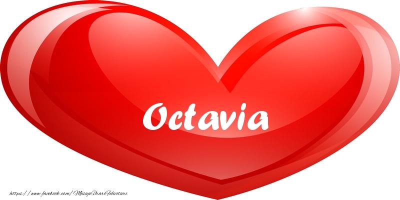 Felicitari de dragoste - Numele Octavia in inima