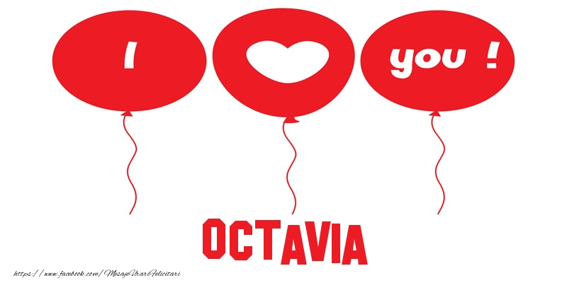 Felicitari de dragoste - I love you Octavia!
