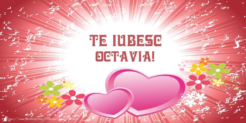 Felicitari de dragoste - Te iubesc Octavia!