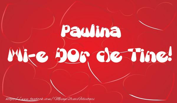 Felicitari de dragoste - Paulina mi-e dor de tine!