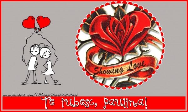 Felicitari de dragoste - Te iubesc, Paulina!
