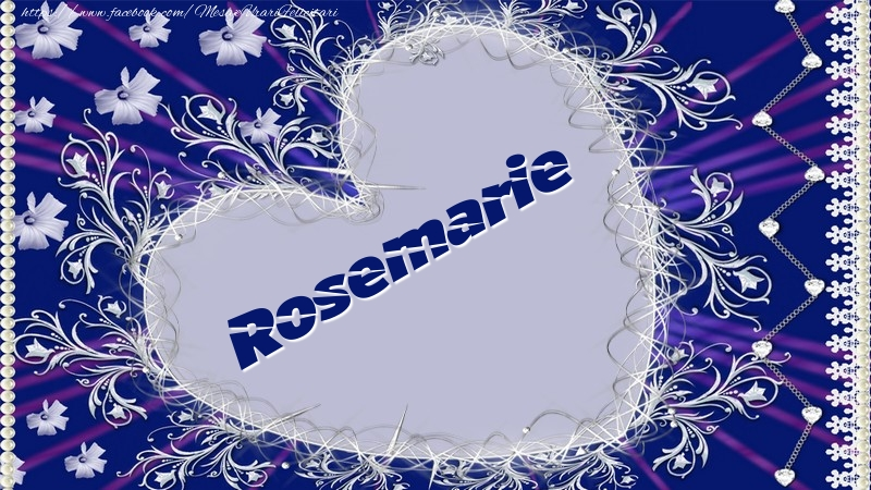 Felicitari de dragoste - Rosemarie