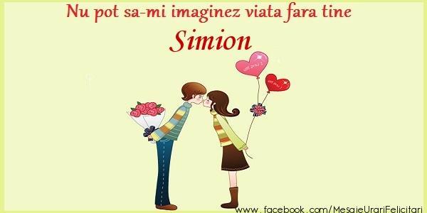 Felicitari de dragoste - Nu pot sa-mi imaginez viata fara tine Simion