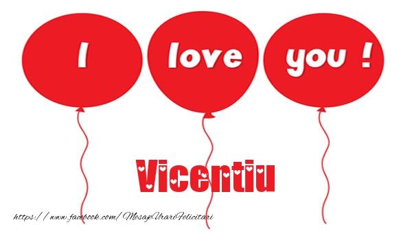 Felicitari de dragoste - I love you Vicentiu