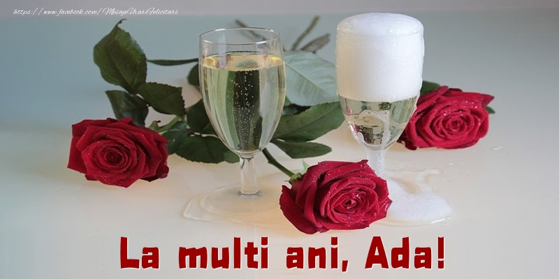 Felicitari de la multi ani - La multi ani, Ada!