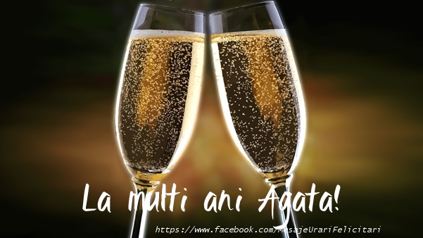 Felicitari de la multi ani - La multi ani Agata!