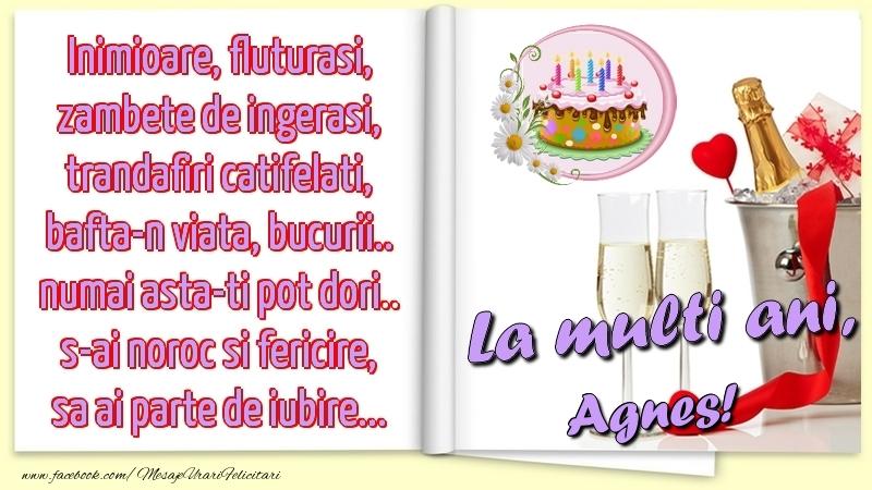 Felicitari de la multi ani - Inimioare, fluturasi, zambete de ingerasi, trandafiri catifelati, bafta-n viata, bucurii.. numai asta-ti pot dori.. s-ai noroc si fericire, sa ai parte de iubire...La multi ani, Agnes!