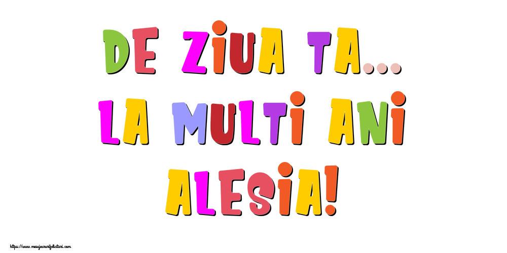 Felicitari de la multi ani - De ziua ta... La multi ani, Alesia!