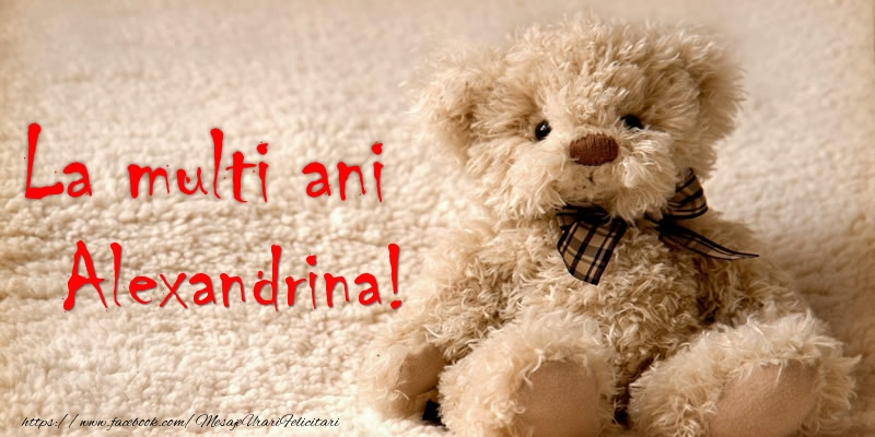 Felicitari de la multi ani - Alexandrina Te iubesc!