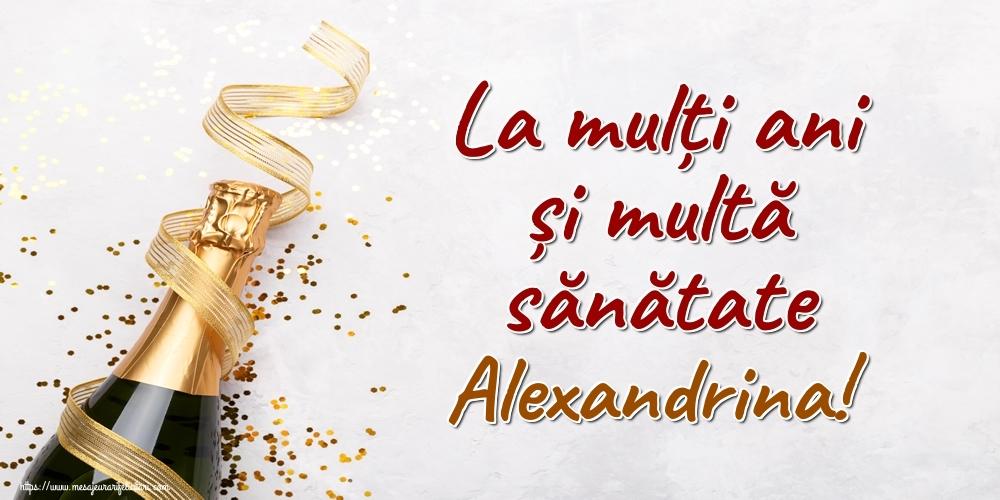 Felicitari de la multi ani - La mulți ani și multă sănătate Alexandrina!