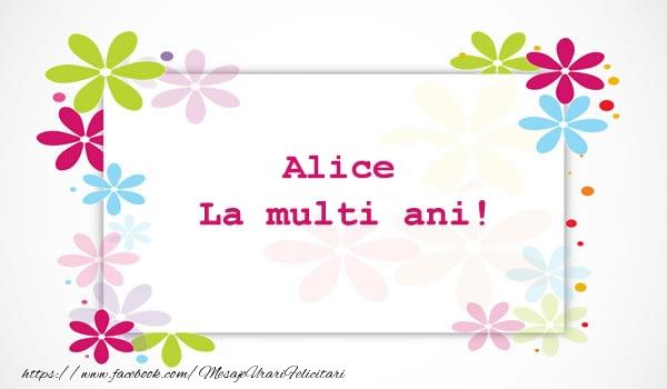 Felicitari de la multi ani - Alice La multi ani