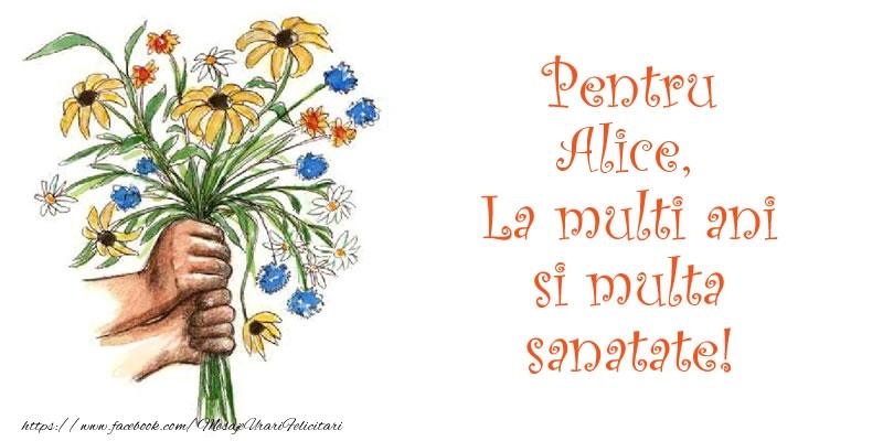 Felicitari de la multi ani - Pentru Alice, La multi ani si multa sanatate!