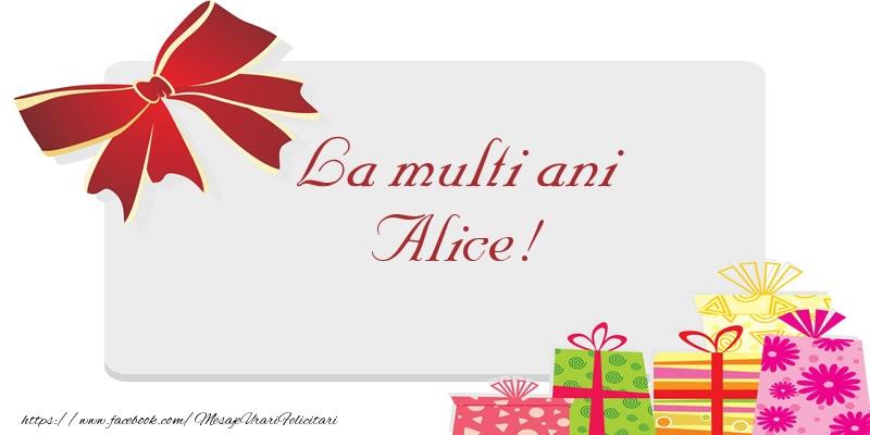 Felicitari de la multi ani - La multi ani Alice!