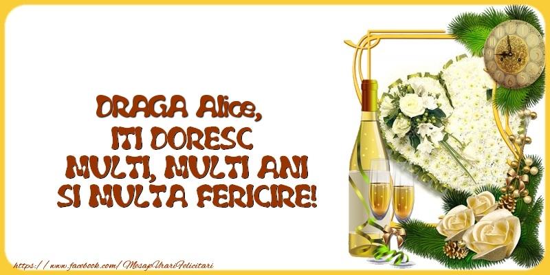 Felicitari de la multi ani - DRAGA Alice,  ITI DORESC  MULTI, MULTI ANI SI MULTA FERICIRE!