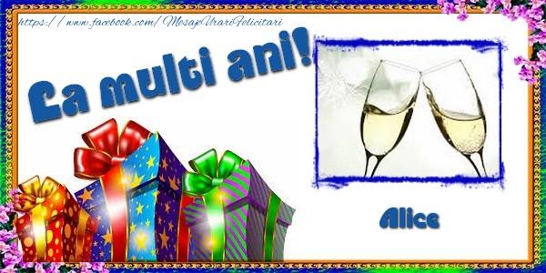 Felicitari de la multi ani - La multi ani! Alice