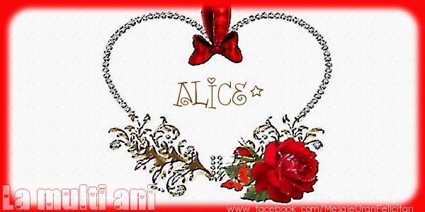 Felicitari de la multi ani - Love Alice!