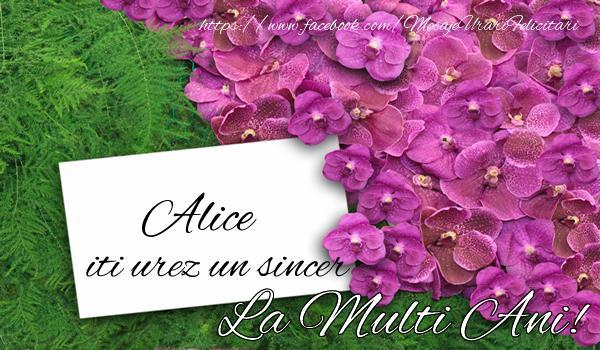 Felicitari de la multi ani - Alice iti urez un sincer La multi Ani!