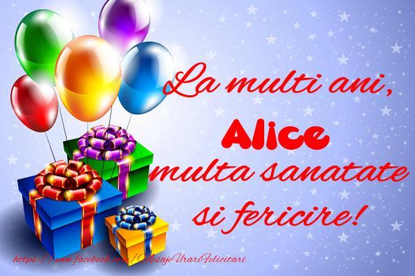 Felicitari de la multi ani - La multi ani, Alice multa sanatate si fericire!