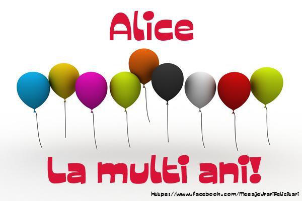 Felicitari de la multi ani - Alice La multi ani!
