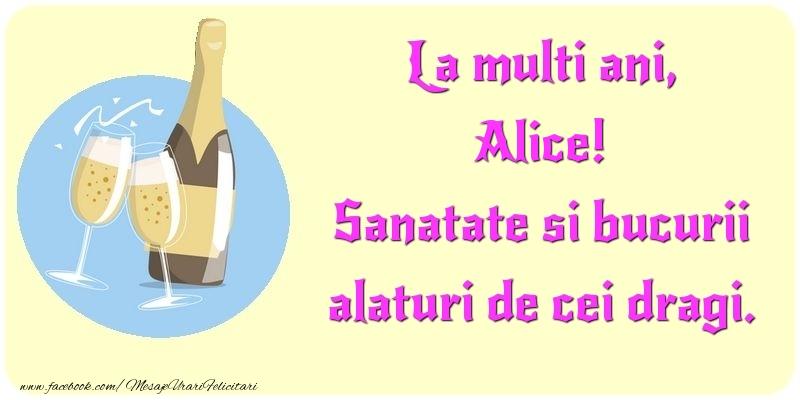 Felicitari de la multi ani - La multi ani, Sanatate si bucurii alaturi de cei dragi. Alice