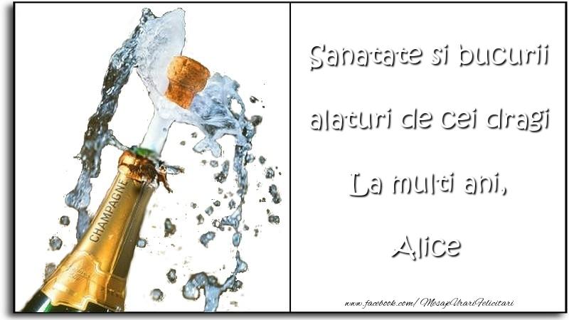 Felicitari de la multi ani - Sanatate si bucurii alaturi de cei dragi La multi ani, Alice