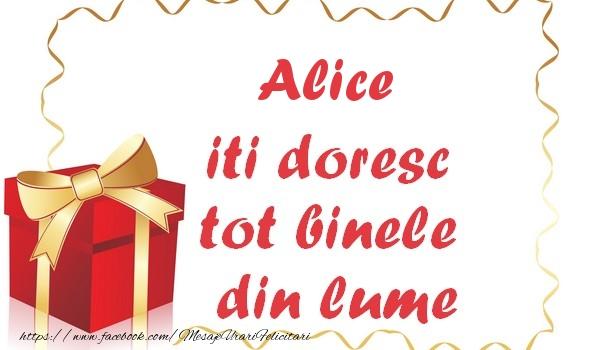 Felicitari de la multi ani - Alice iti doresc tot binele din lume