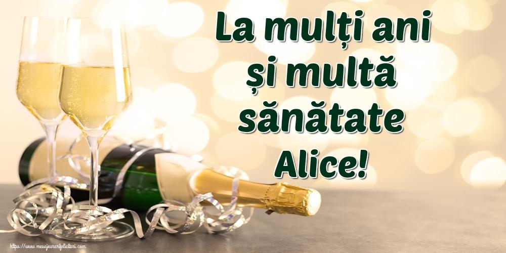 Felicitari de la multi ani - La mulți ani și multă sănătate Alice!