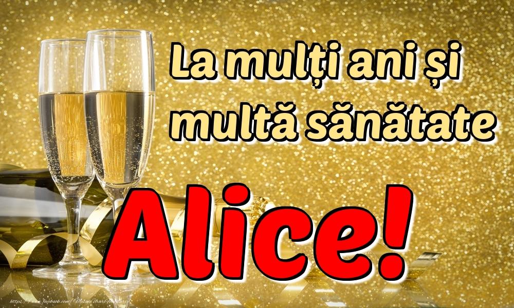 Felicitari de la multi ani - La mulți ani multă sănătate Alice!