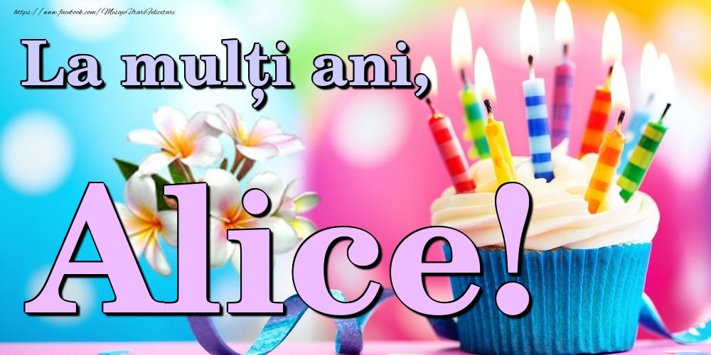 Felicitari de la multi ani - La mulți ani, Alice!