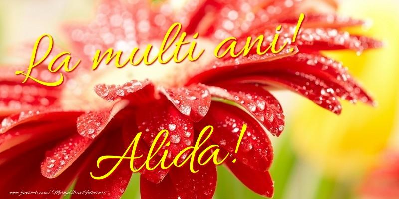 Felicitari de la multi ani - La multi ani! Alida