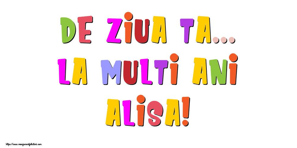 Felicitari de la multi ani - De ziua ta... La multi ani, Alisa!