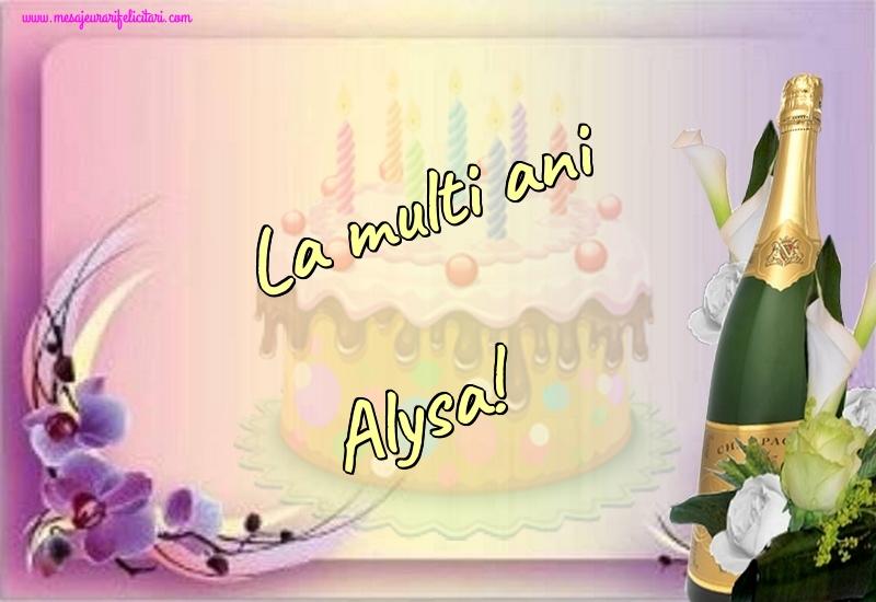 Felicitari de la multi ani - La multi ani Alysa!