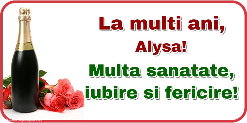 Felicitari de la multi ani - La multi ani, Alysa! Multa sanatate, iubire si fericire!