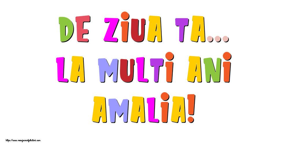 Felicitari de la multi ani - De ziua ta... La multi ani, Amalia!