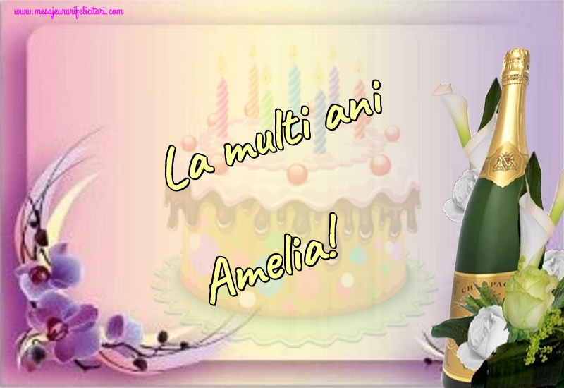 Felicitari de la multi ani - La multi ani Amelia!