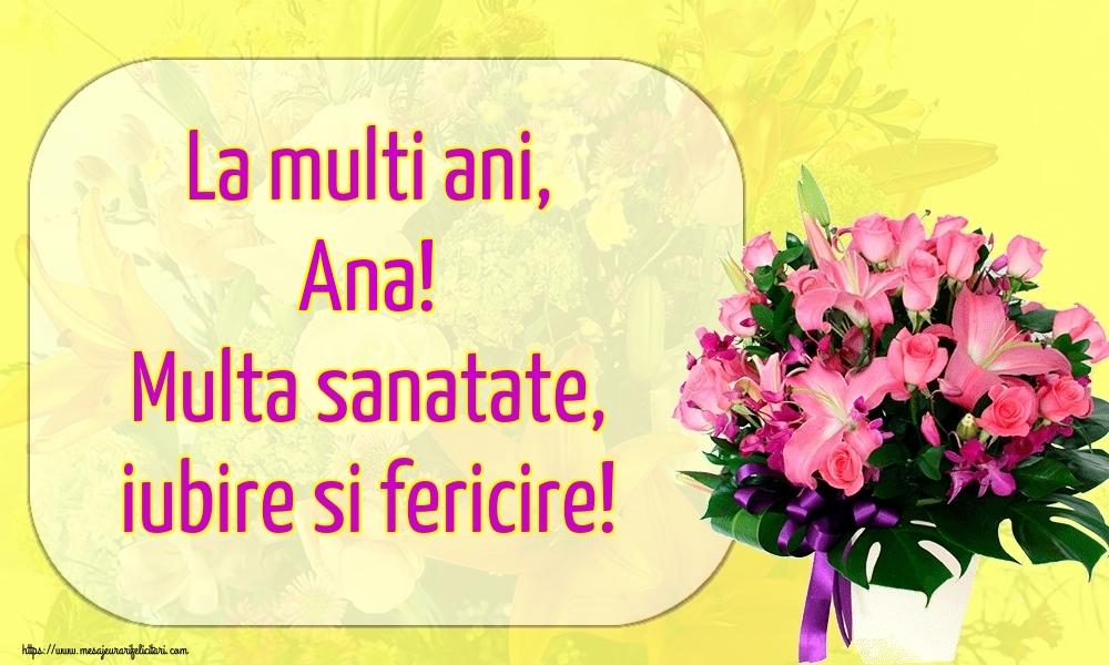 Felicitari de la multi ani - La multi ani, Ana! Multa sanatate, iubire si fericire!