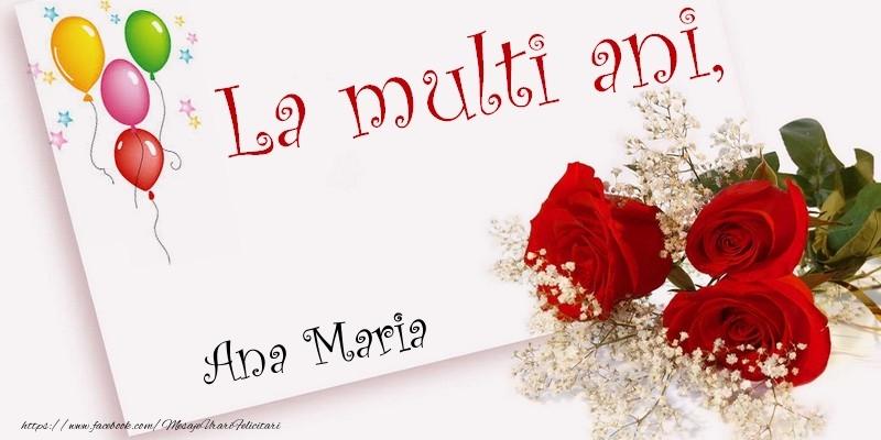 Felicitari de la multi ani - La multi ani, Ana Maria