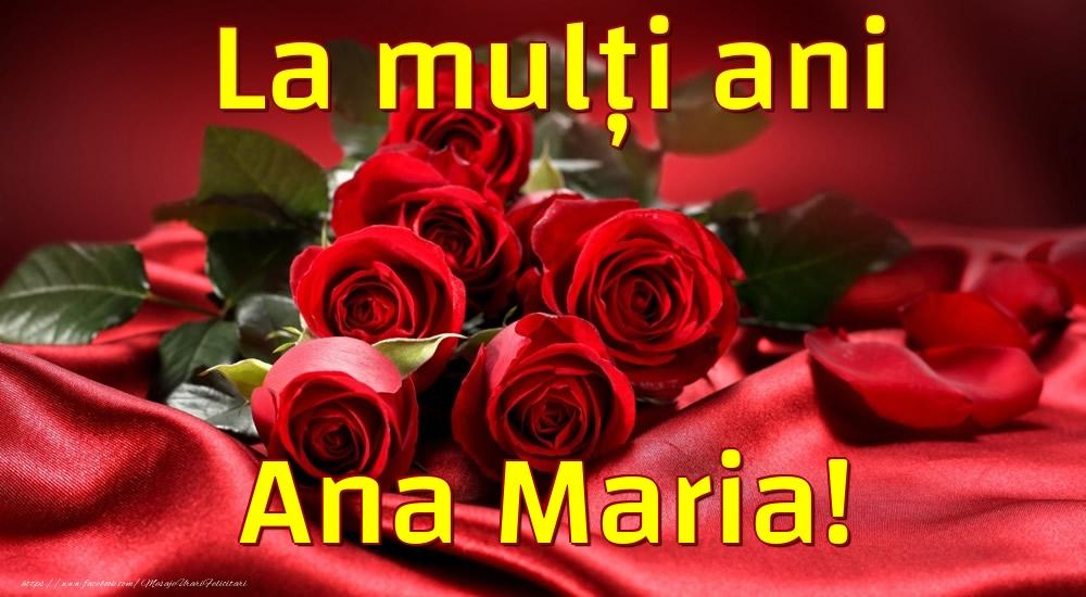 Felicitari de la multi ani - La mulți ani Ana Maria!