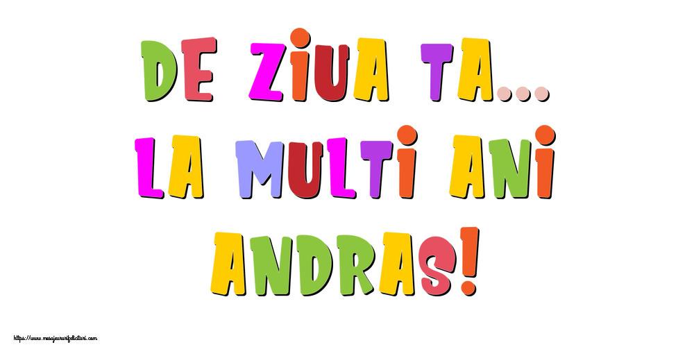 Felicitari de la multi ani - De ziua ta... La multi ani, Andras!