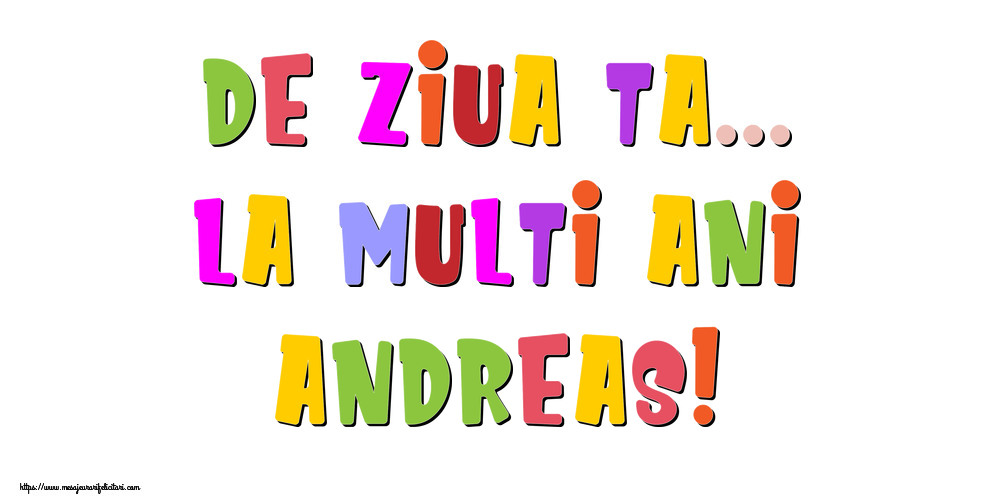 Felicitari de la multi ani - De ziua ta... La multi ani, Andreas!