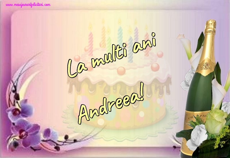 Felicitari de la multi ani - La multi ani Andreea!