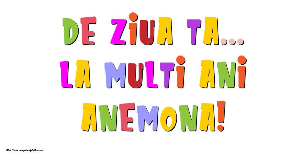 Felicitari de la multi ani - De ziua ta... La multi ani, Anemona!