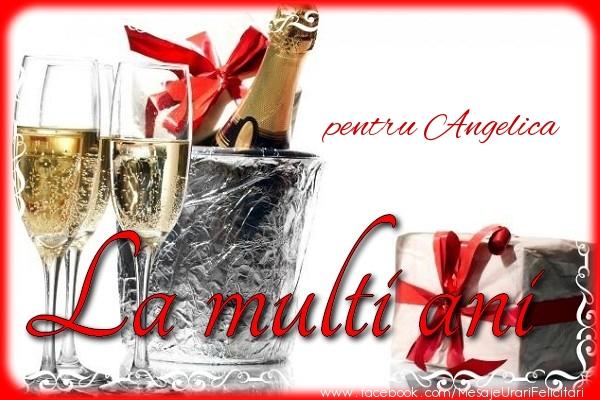 Felicitari de la multi ani - pentru Angelica La multi ani
