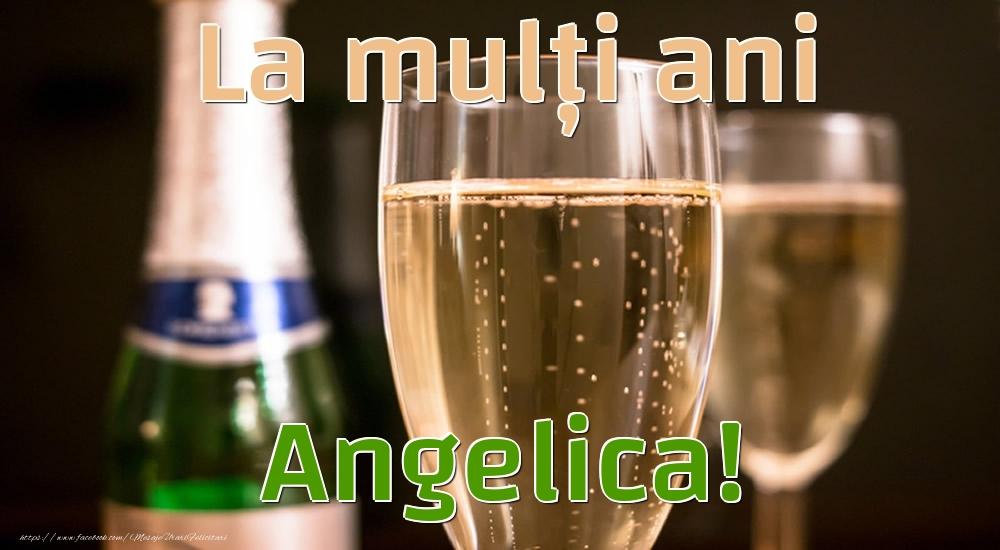 Felicitari de la multi ani - La mulți ani Angelica!